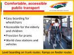 comfortable accessible public transport