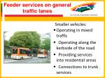 feeder services on general traffic lanes