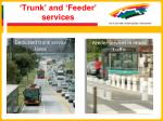trunk and feeder services