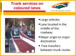 trunk services on coloured lanes