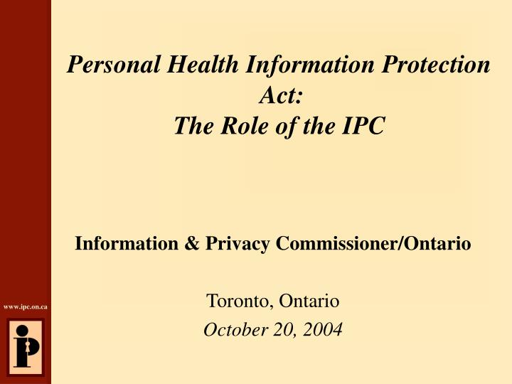 personal health information protection act the role of the ipc n.