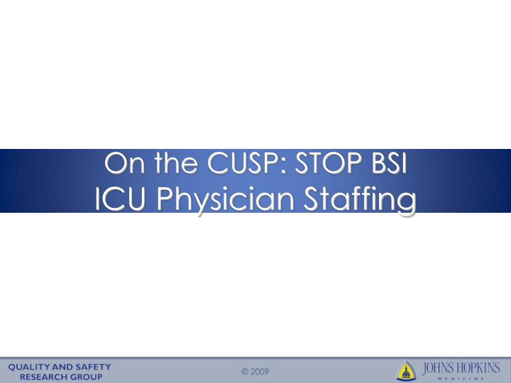 on the cusp stop bsi icu physician staffing n.