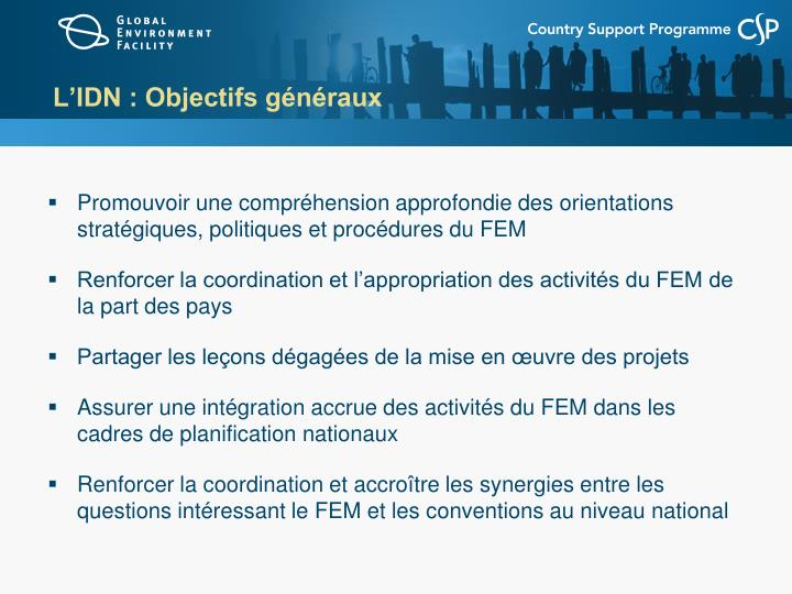 L'IDN : Objectifs généraux