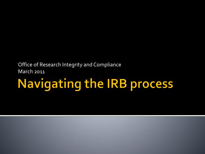 office of research integrity and compliance march 2011 n.