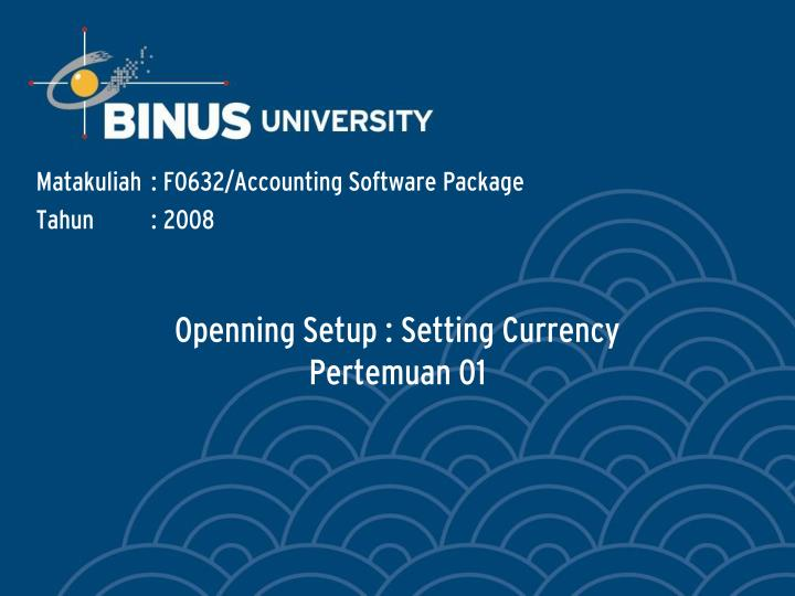 openning setup setting currency pertemuan 01 n.