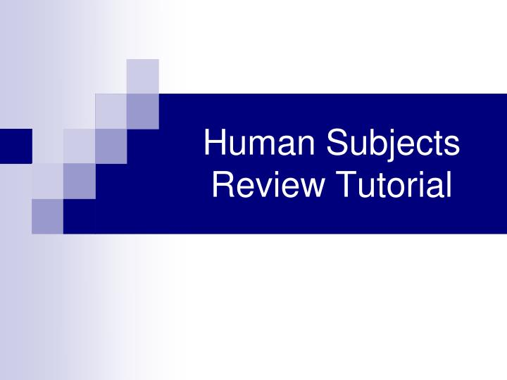 human subjects review tutorial n.