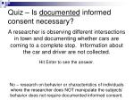 quiz is documented informed consent necessary1