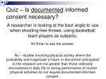 quiz is documented informed consent necessary3