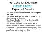 test case for de anza s search center expected results