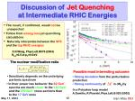 discussion of jet quenching at intermediate rhic energies