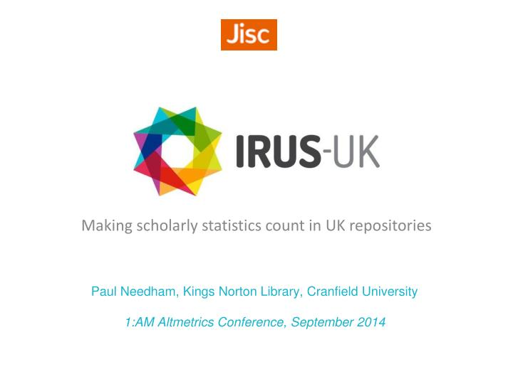 making scholarly statistics count in uk repositories n.