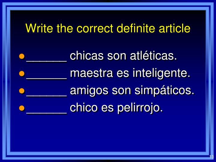 Write the correct definite article