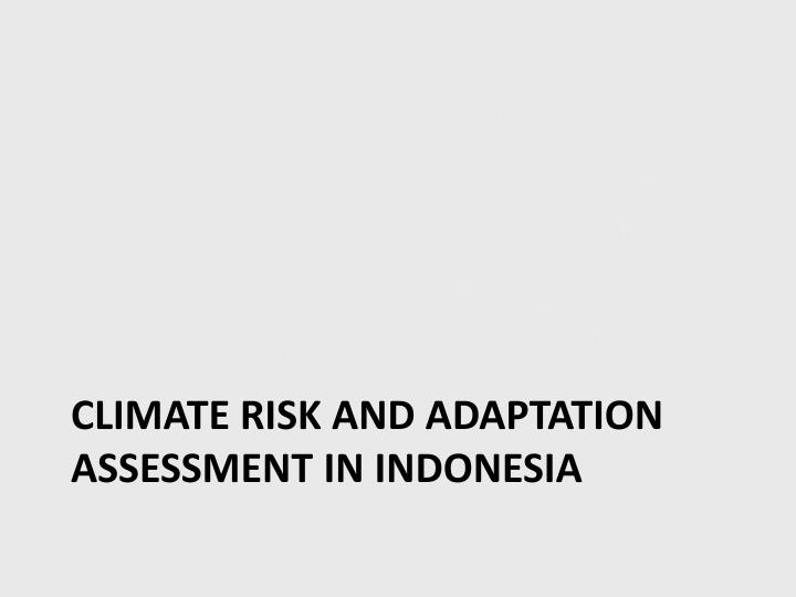 Climate risk and adaptation assessment in indonesia