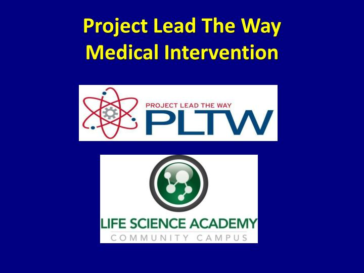 project lead the way medical intervention n.