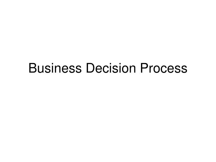 Business Decision Process