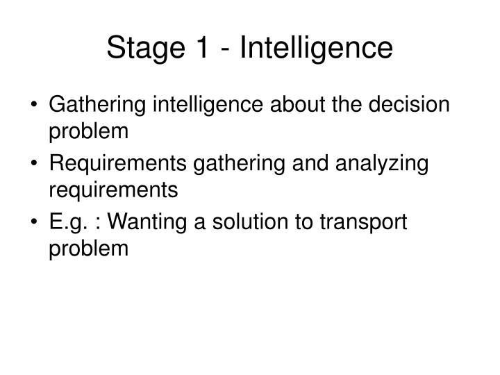 Stage 1 - Intelligence