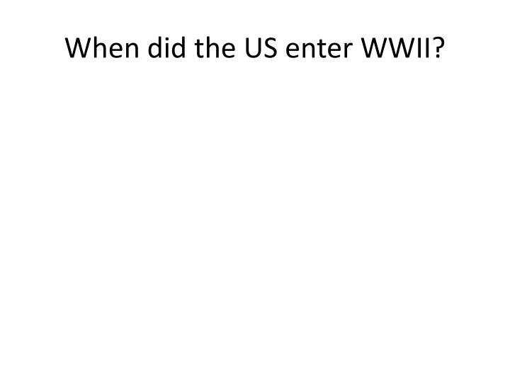 when did the us enter wwii n.