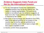 evidence suggests index funds are not for the international investor