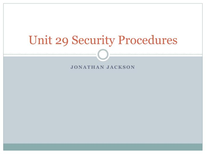 unit 29 security procedures n.