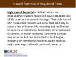 hazard potential of regulated dams
