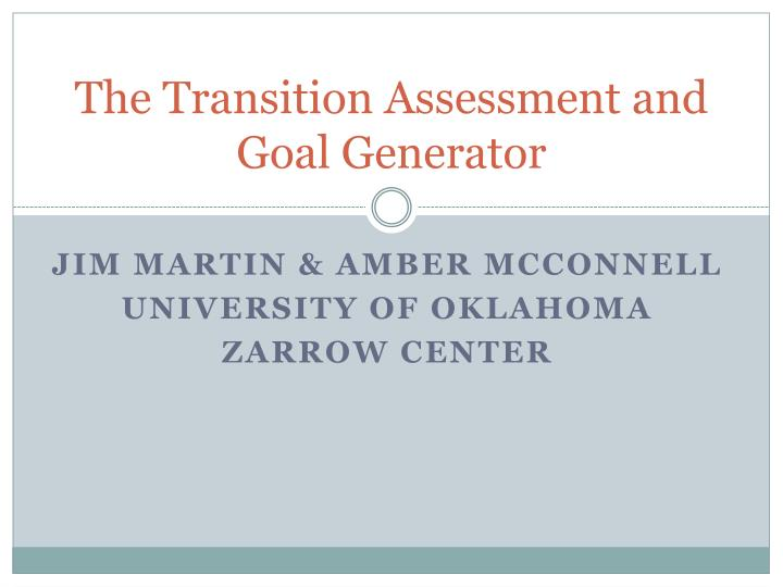 the transition assessment and goal generator n.