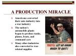 a production miracle