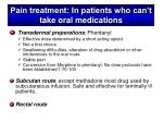 pain treatment in patients who can t take oral medications