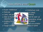 how others view green