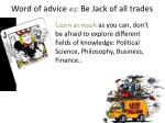 word of advice 2 be jack of all trades