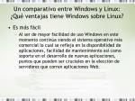 un comparativo entre windows y linux qu ventajas tiene windows sobre linux