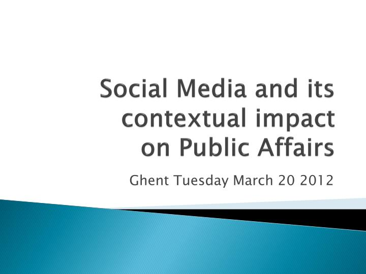 social media and its contextual impact on public affairs n.
