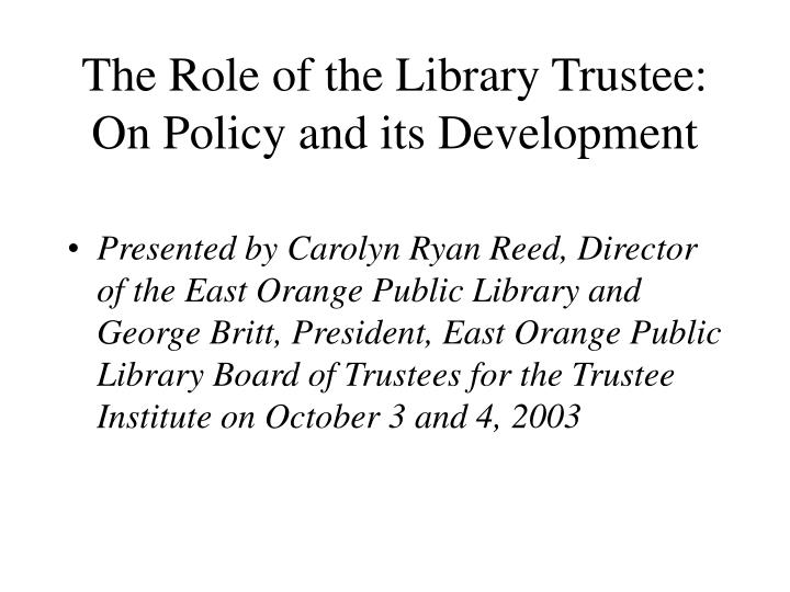 the role of the library trustee on policy and its development n.