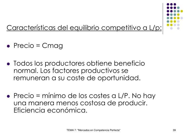 Características del equilibrio competitivo a L/p: