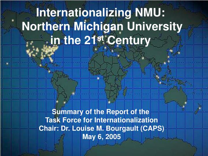 Internationalizing nmu northern michigan university in the 21 st century