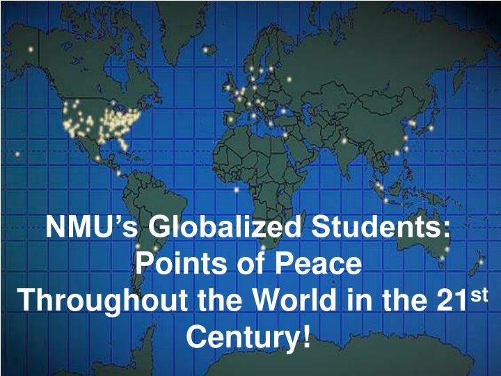 NMU's Globalized Students:  Points of Peace