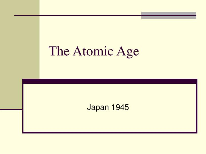 the atomic age n.