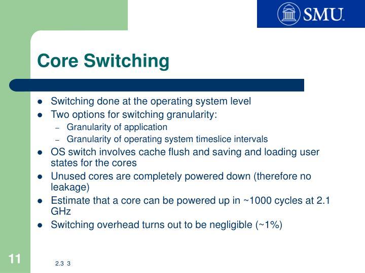 Core Switching