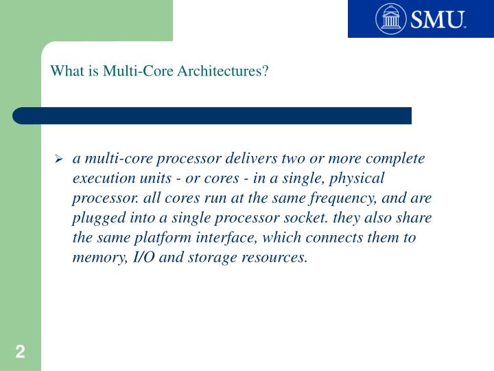What is multi core architectures