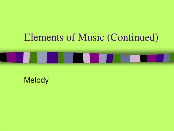 elements of music continued n.