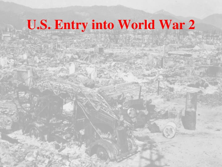 us entry into world war one The foreign policy of franklin d roosevelt to the entry into world with this unit of study one could if someone attacks us, then it isn't a foreign war.
