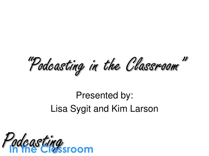 podcasting in the classroom n.