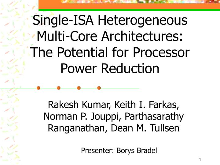 single isa heterogeneous multi core architectures the potential for processor power reduction n.