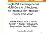 single isa heterogeneous multi core architectures the potential for processor power reduction
