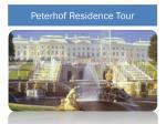 peterhof residence tour