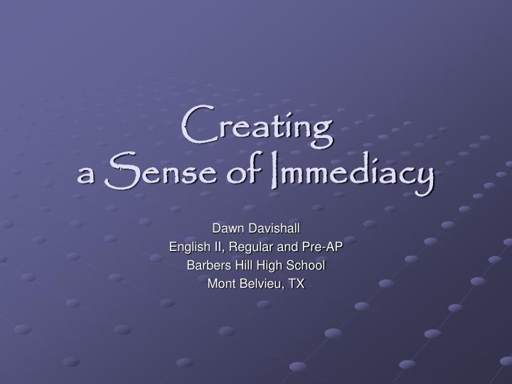 creating a sense of immediacy n.