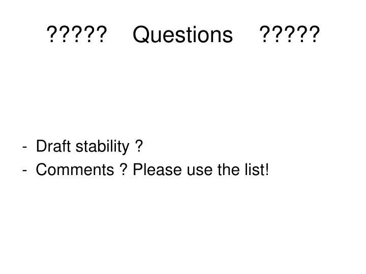 ?????    Questions    ?????
