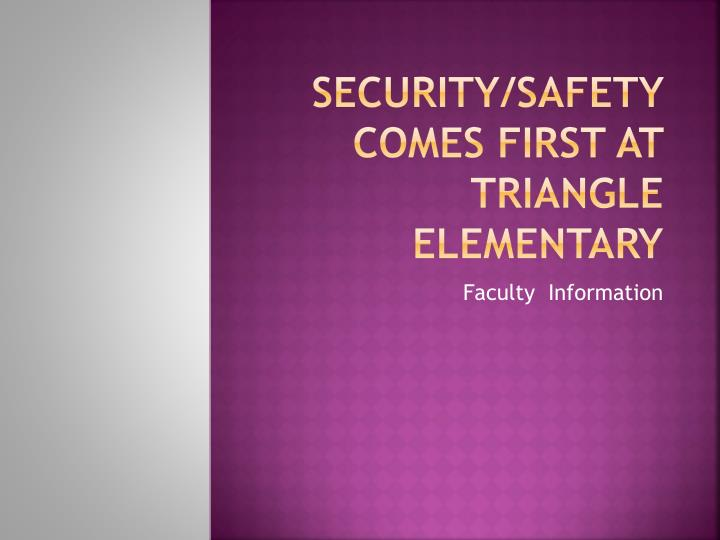 security safety comes first at triangle elementary n.