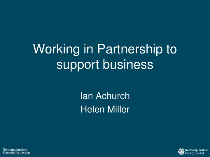 working in partnership to support business n.
