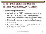 10 6 application case studies squirrel oceanstore ivy squirrel2