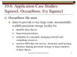 10 6 application case studies squirrel oceanstore ivy squirrel4